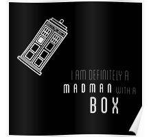 'I am definitely a madman with a box' quote with TARDIS Poster