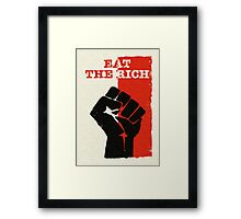 Eat The Rich  Framed Print
