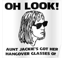 Aunt Jackie's Got Her Hangover Glasses On! Poster