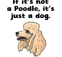 If It's Not A Poodle by kwg2200