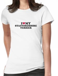 I love my Staffordshire Terrier Womens Fitted T-Shirt