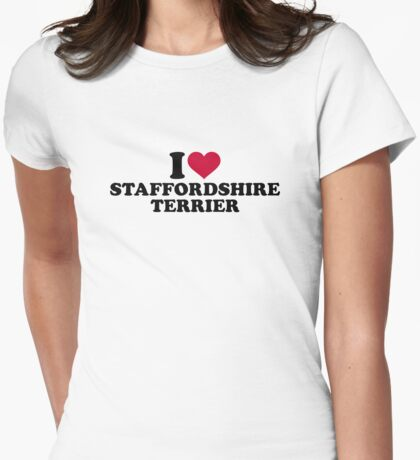 I love Staffordshire Terrier Womens Fitted T-Shirt