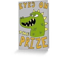 Eyes on the prize dinosaur Greeting Card