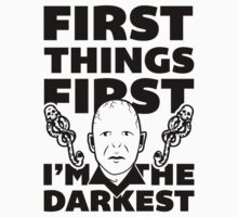 FIrst Things First I'm the Darkest. by J B