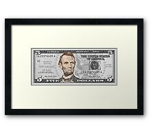 Have You Seen The New Five Dollar Bill? Framed Print