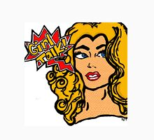 Girl Talk! Unisex T-Shirt