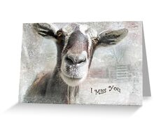 "Goat- ""I Miss You"" ~ Greeting Card Greeting Card"