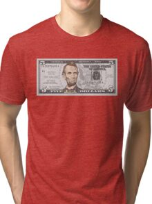 Have You Seen The New Five Dollar Bill? Tri-blend T-Shirt