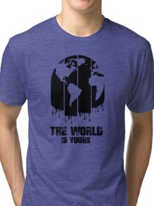 The World Is Yours Tri-blend T-Shirt