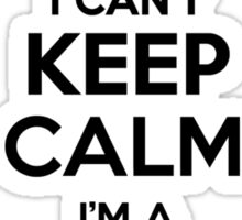 I cant keep calm Im a CAHUICH Sticker