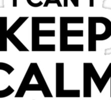 I cant keep calm Im a CAILLEAU Sticker