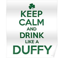 Cool 'Keep Calm and Drink Like a Duffy' Last Name T-Shirts, Hoodies and Gifts Poster