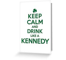 Celtic-Inspired 'Keep Calm and Drink Like a Kennedy' Irish Last Name T-Shirts, Hoodies and Gifts Greeting Card