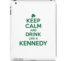 Celtic-Inspired 'Keep Calm and Drink Like a Kennedy' Irish Last Name T-Shirts, Hoodies and Gifts iPad Case/Skin