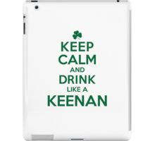 Cool 'Keep Calm and Drink Like a Keenan' Irish Last Name T-Shirts, Hoodies and Gifts iPad Case/Skin