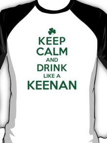 Cool 'Keep Calm and Drink Like a Keenan' Irish Last Name T-Shirts, Hoodies and Gifts T-Shirt