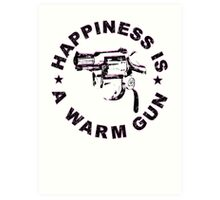 Happiness Is A Warm Gun (Inspired By John Lennon / Andy Warhol)  Art Print