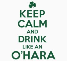Awesome 'Keep Calm and Drink Like an O'Hara' Irish Last Name T-Shirts, Hoodies and Gifts by Albany Retro