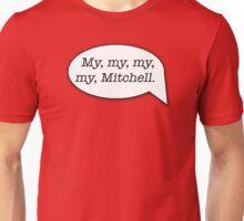 My, my, my, my, Mitchell. - MST3K Unisex T-Shirt