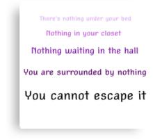 You cannot escape it -WTNV Canvas Print