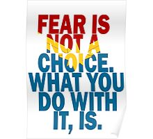 Fear Is Not A Choice Poster