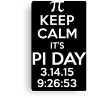 Keep Calm It's Pi Day 2015 Limited Edition T-Shirt and Gifts Canvas Print