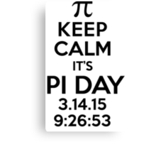 Keep Calm It's Pi Day 2015 Collector's Item T-Shirt and Gifts Canvas Print