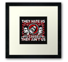 They Hate Us 'Cause They Ain't Us Framed Print