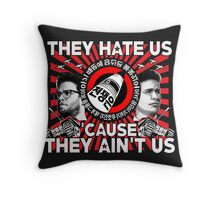 They Hate Us 'Cause They Ain't Us Throw Pillow