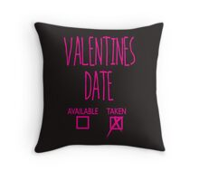 Valentines Day Taken Date  Throw Pillow