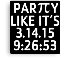 Awesome 'Party Like It's 3.14.15 9:26:53' Pi Day T-Shirt and Gifts Canvas Print