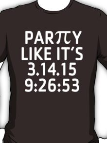 Awesome 'Party Like It's 3.14.15 9:26:53' Pi Day T-Shirt and Gifts T-Shirt