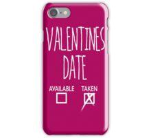 Valentines Day Taken Date  iPhone Case/Skin