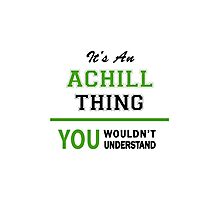 It's an ACHILL thing, you wouldn't understand !! Photographic Print