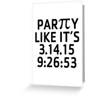 Funny 'Party Like it's 3.14.15 9:26:53' Original Pi Day 2015 T-Shirt and Gifts Greeting Card