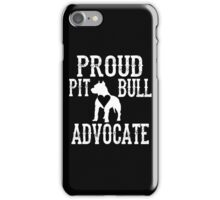Proud Pit Bull Advocate? iPhone Case/Skin