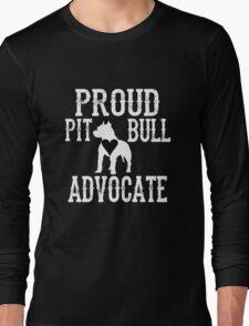 Proud Pit Bull Advocate? Long Sleeve T-Shirt