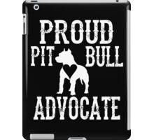 Proud Pit Bull Advocate? iPad Case/Skin