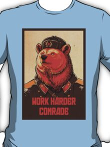 Soviet Bear - Work Harder Comrade T-Shirt