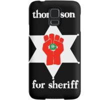 Hunter S Thompson For Sheriff  Samsung Galaxy Case/Skin