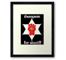 Hunter S Thompson For Sheriff  Framed Print
