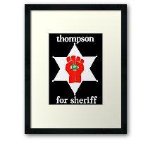 Hunter S Thompson For Sheriff  Framed Print