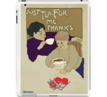 Just Tea for Me iPad Case/Skin