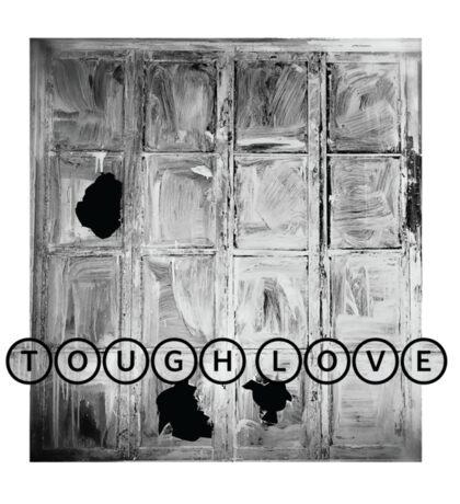 TOUGH LOVE - WINDOW Sticker