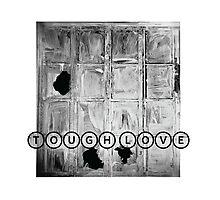 TOUGH LOVE - WINDOW Photographic Print