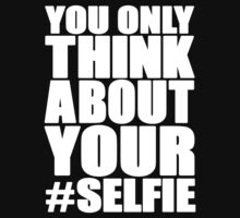 You only think about your  #SELFIE by protestall
