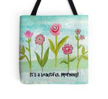 Its a Beautiful Morning! Tote Bag