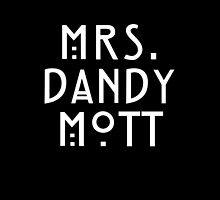 Mrs. Dandy Mott by surprisebitch