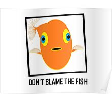 DON'T BLAME THE FISH Poster