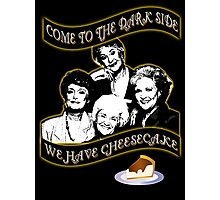 We have Cheesecake Photographic Print